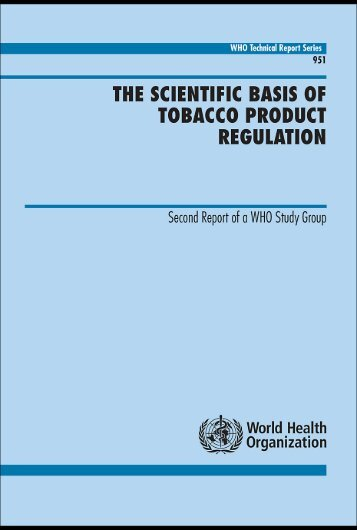 The Scientific Basis of Tobacco Product Regulation - World Health ...