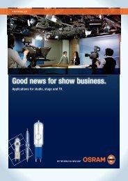 Good news for show business. - Osram