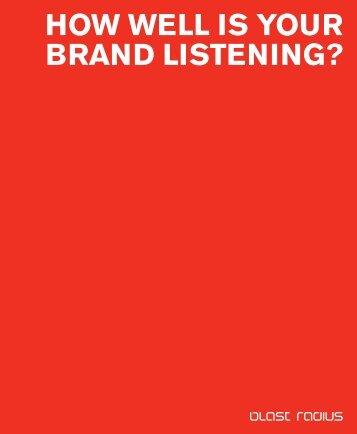 HOW WELL IS YOUR BRAND LISTENING? - Blast Radius