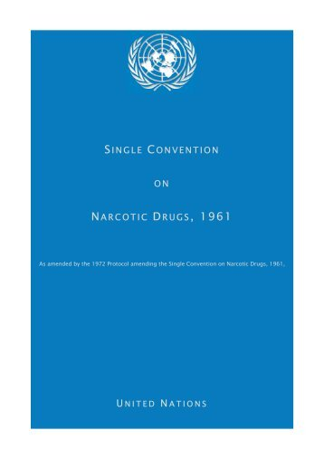 Single Convention on Narcotic Drugs, 1961 - United Nations Office ...