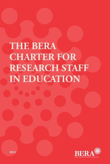 The BERA Charter for Research Staff in Education - British ...