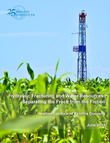 Hydraulic Fracturing and Water Resources - Pacific Institute