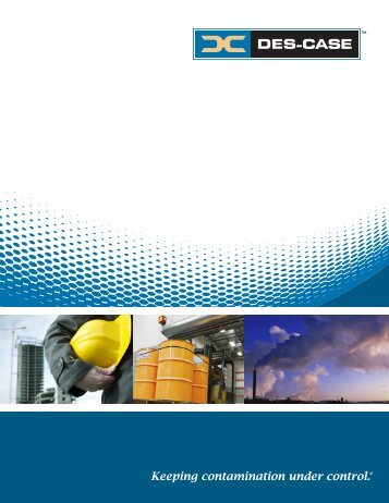Keeping contamination under control.® - Des-Case Corporation