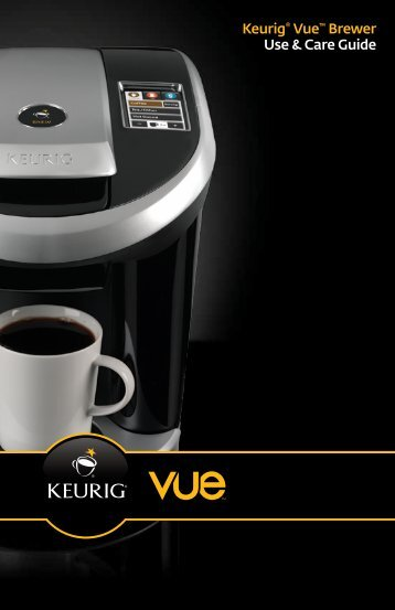 Keurig® Vue™ Brewer Use & Care Guide