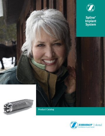 Spline® Implant System Product Catalog 2007 - Zimmer Dental