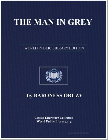 THE MAN IN GREY - World eBook Library - World Public Library