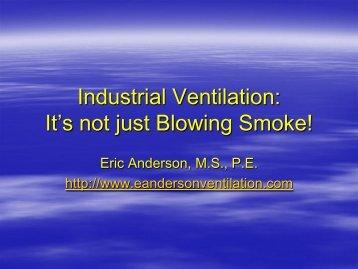 Industrial Ventilation - Eric Anderson, PE; Mechanical Engineer