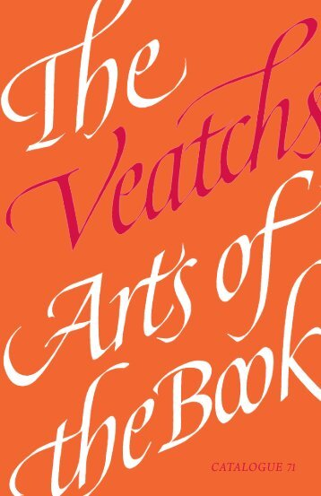 CATALOGUE 71 - The Veatchs Arts of the Book