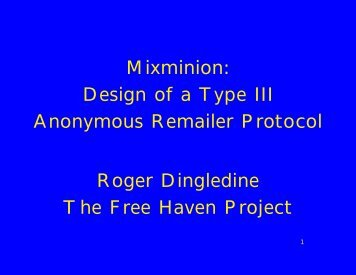 Mixminion: Design of a Type III Anonymous Remailer Protocol ...