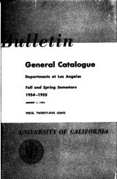 Bulletin General Catalogue University of California 1954-55 - UCLA ...