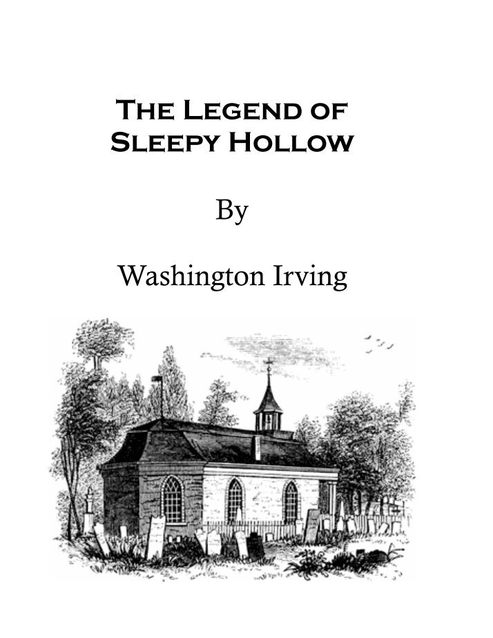an analysis of the imaginative characteristics in the legend of sleepy hollow by washington irving In the hands of washington irving, it adds satirical impact and even a cartoon-like sense of silliness to his short story the legend of sleepy hollow irving, who used both this tale and rip van winkle to create a strong american voice in answer to over-serious british authors, turned a phrase, or even a name, alliteratively to add irony or.