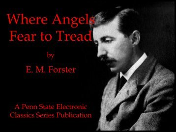 Where Angels Fear to Tread - Penn State University