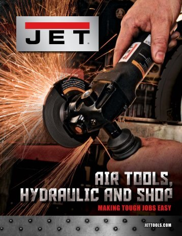 MAKING TOUGH JOBS EASY - JET Tools