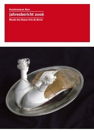 Download Jahresbericht 2006 (PDF) - Kunstmuseum Bern