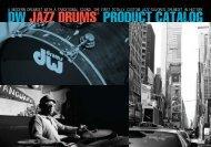 DW JAZZ DRUMS® PRODUCT CATALOG - Drum Workshop