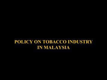POLICY ON TOBACCO INDUSTRY IN MALAYSIA