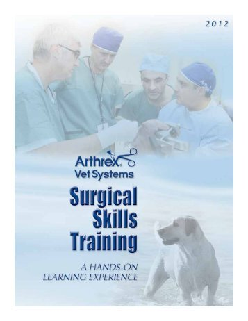Please find course agendas and dates on the - Arthrex Vet Systems