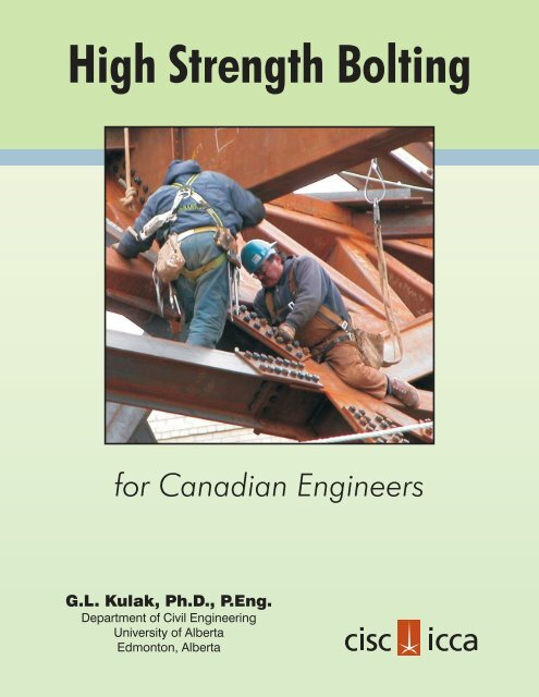 High Strength Bolting for Canadian Engineers - CISC-ICCA