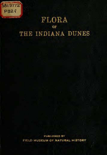 Flora of the Indiana dunes, a handbook of the flowering plants and ...