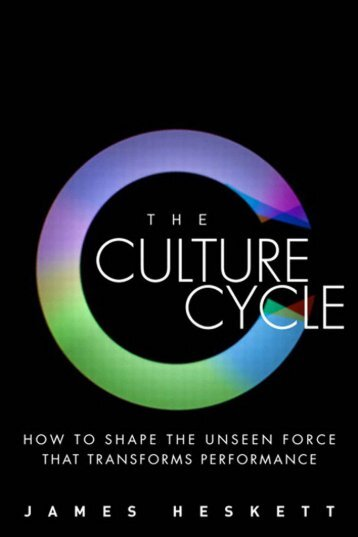 Culture Cycle, The: How to Shape the Unseen Force that Transforms ...