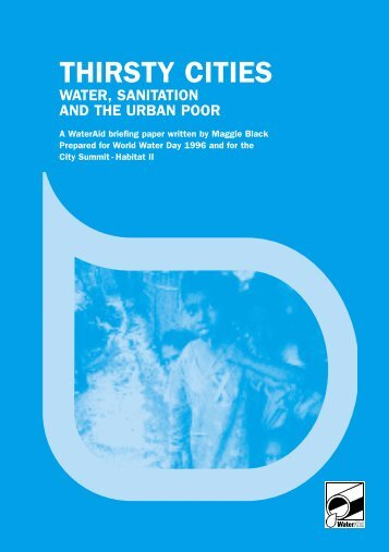 Thirsty Cities: Water, sanitation and the urban poor - WaterAid