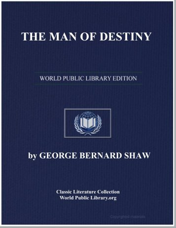 THE MAN OF DESTINY - World eBook Library - World Public Library