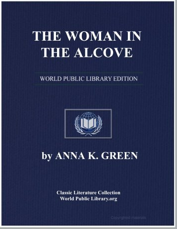 The Woman in the Alcove Anna K. Green - World eBook Library ...
