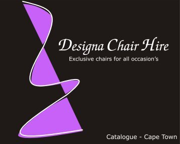Exclusive chairs For All Occasion's - Designa Chair Hire