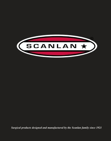 Surgical products designed and manufactured by the Scanlan family ...