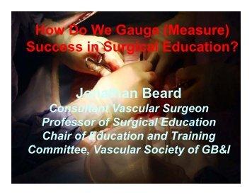 Jonathan Beard How Do We Gauge (Measure) Success in Surgical ...