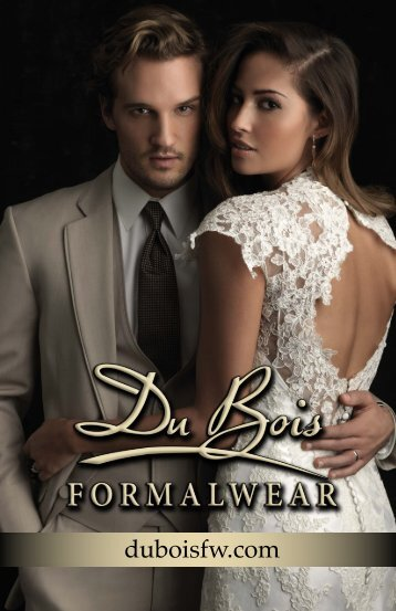 Download the PDF Version here (21 MB) - DuBois Formalwear