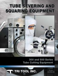 TUBE SEVERING AND SQUARING EQUIPMENT - Tri Tool Inc.
