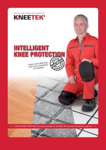 Protect more effectively, work more comfortably, live ... - KNEETEK