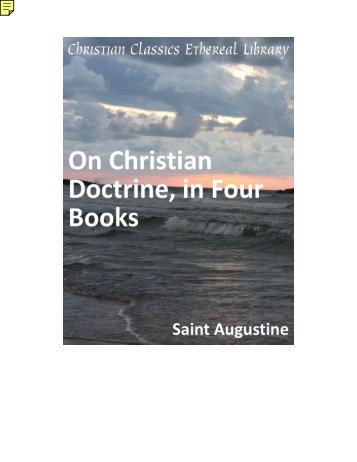 christianity according to st augustine and Such as live according to man, and such as live according to god  he argued that augustine and his other low-class african friends had taken over roman christianity augustine argued with the.