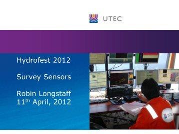 Hydrofest 2012 Survey Sensors Robin Longstaff 11th April, 2012