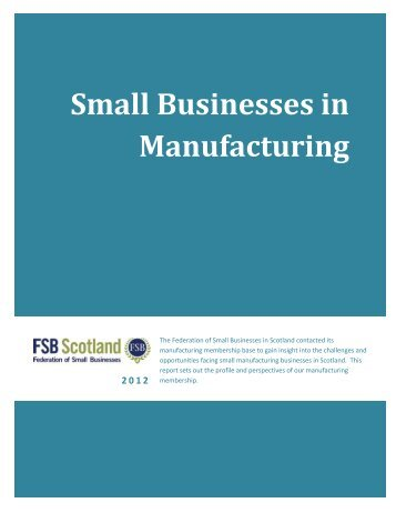 Small manufacturers in Scotland - Federation of Small Businesses