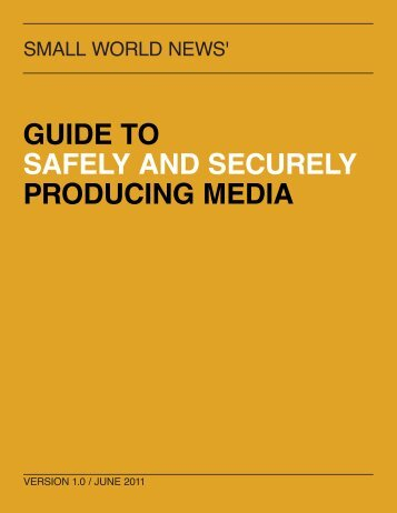 guide to safely and securely producing media - Small World News