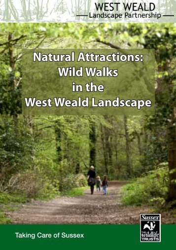 Natural Attractions: Wild Walks in the - West Weald Landscape Project