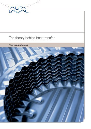 The theory behind heat transfer Plate heat exchangers - Alfa Laval