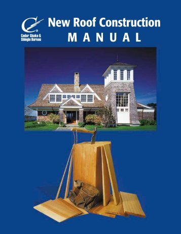 New Roof Construction MANUAL - Cedar Shake and Shingle Bureau