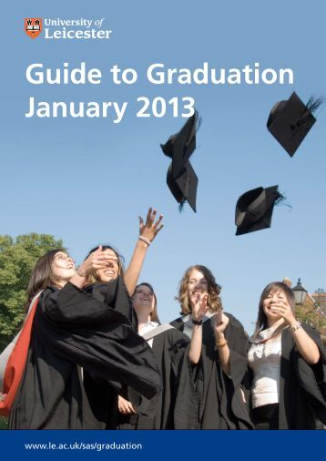 Guide to Graduation January 2013 - University of Leicester