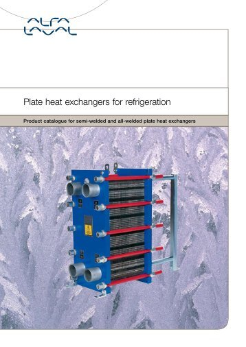 Plate heat exchangers for refrigeration (2570.3 kb) - Alfa Laval