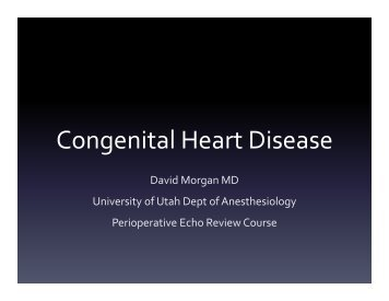 Congenital Heart Disease - Anesthesiology - University of Utah