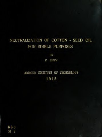 The neutralization of cotton-seed oil for edible purposes