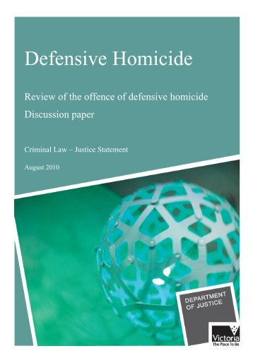 Defensive Homicide Discussion Paper - Department of Justice - Vic ...