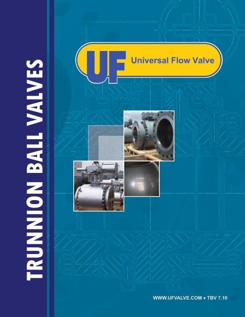 Universal Flow - Trunnion Ball Valves brochure - ShipServ
