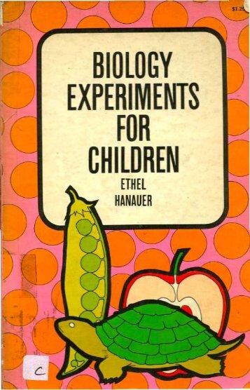 BIOLOGY EXPERIMENTS CHILDREN - Arvind Gupta