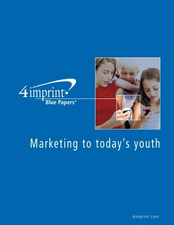 Marketing to today's youth - 4imprint Promotional Products Blog