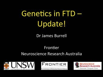 Genetrics in FTD Update - Neuroscience Research Australia