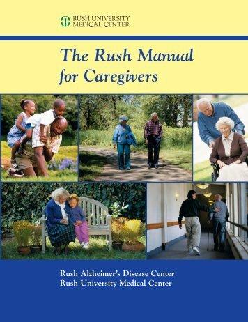 The Rush Manual for Caregivers - Rush University Medical Center